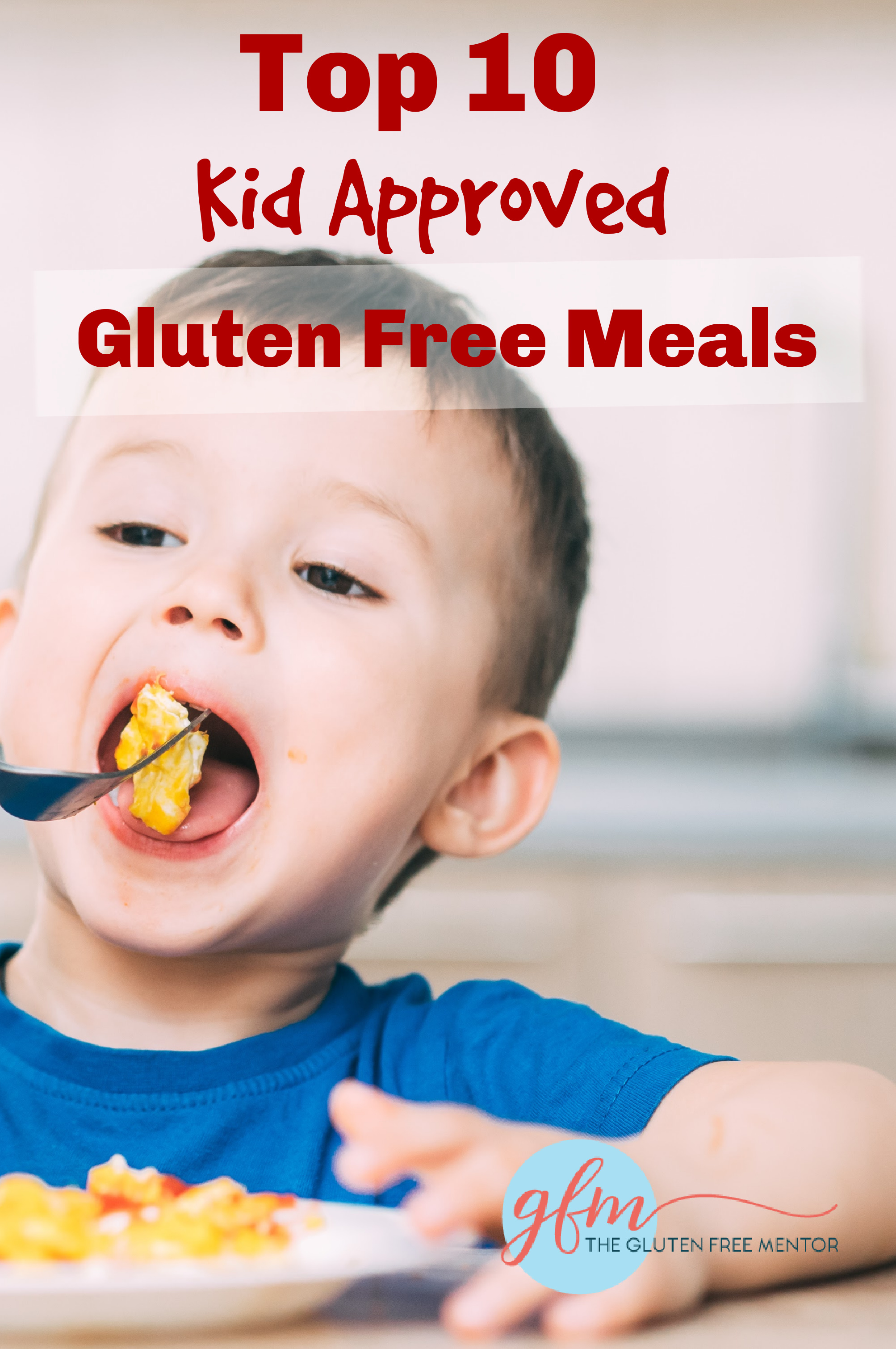 Pin Top 10 Kid-Approved Gluten Free Meals to your Pinterest Account