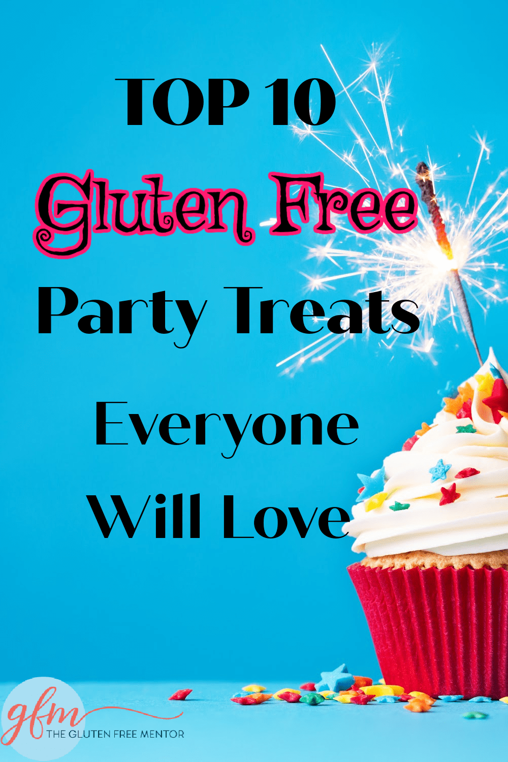 Pin Gluten Free Party Treats Everyone Will Love to your Pinterest Account