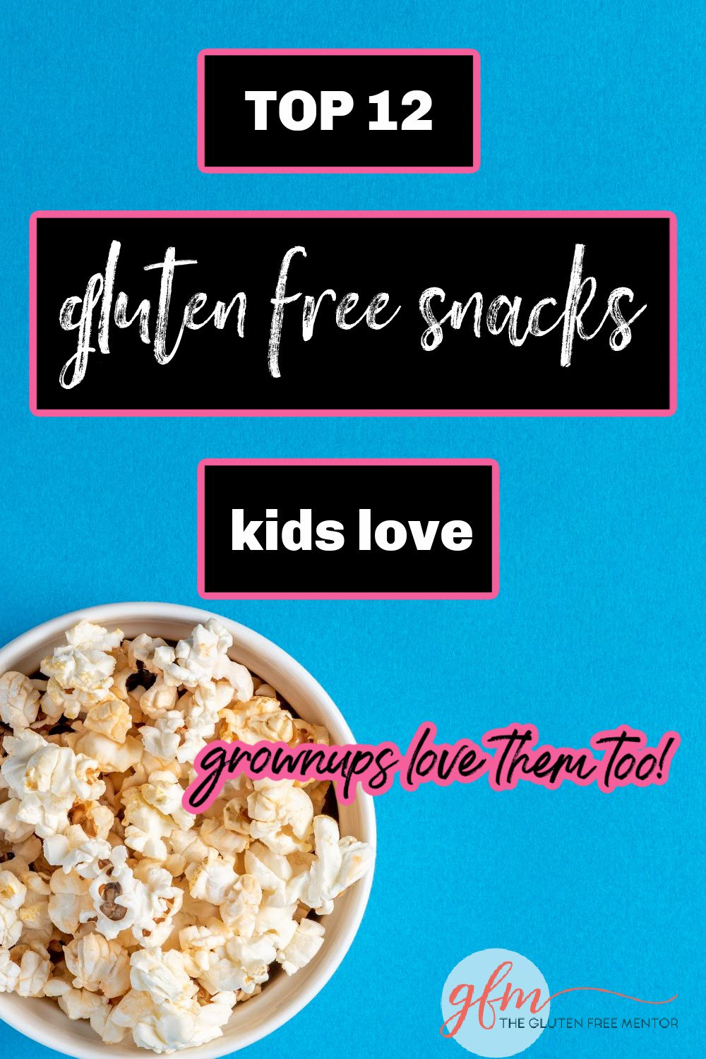 Pin Top 12 Gluten Free Snacks Kids Love to your Pinterest Account