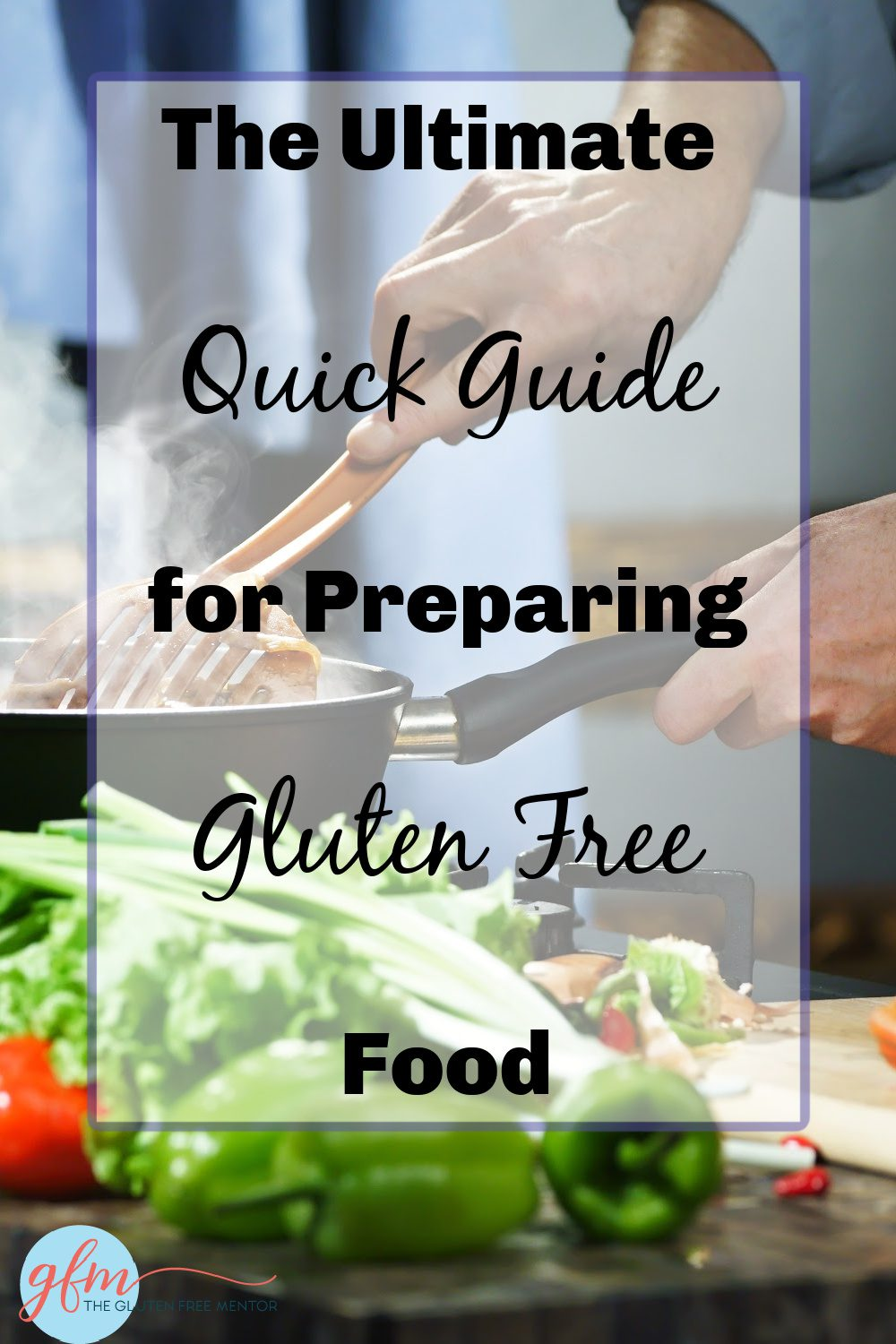 Pin Quick Guide to Safely Preparing Gluten Free Food to your Pinterest Account