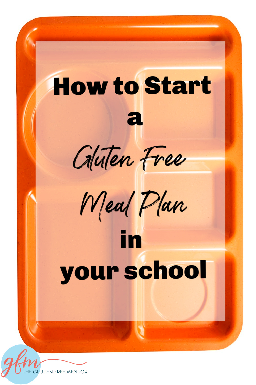 Pin Starting a Gluten Free Meal Plan at School to your Pinterest Account